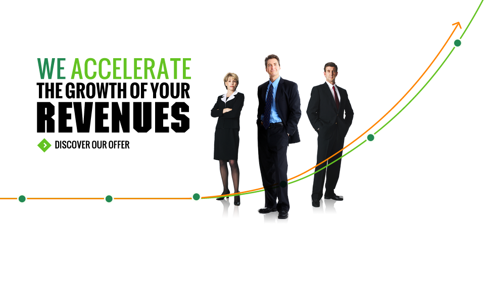 We accelerate the growth of your revenues